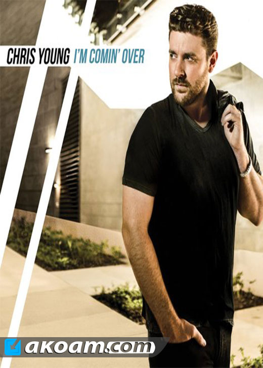 Chris Young - I'm Comin' Over 2015