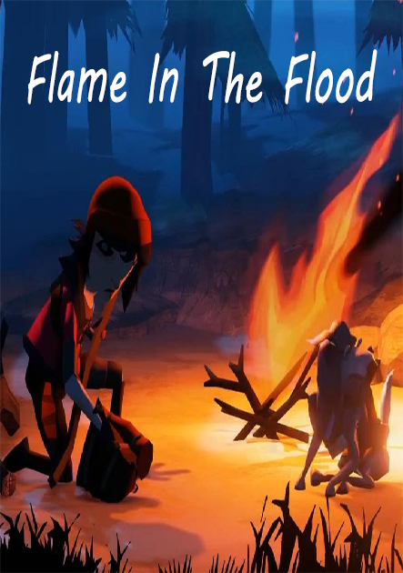 لعبة The Flame in the Flood بكراك FLT