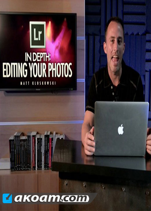 كورس KelbyOne - Lightroom CC In Depth Editing Your Photos