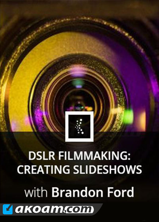 كورس DSLR Filmmaking: Creating slideshows with Adobe Premiere