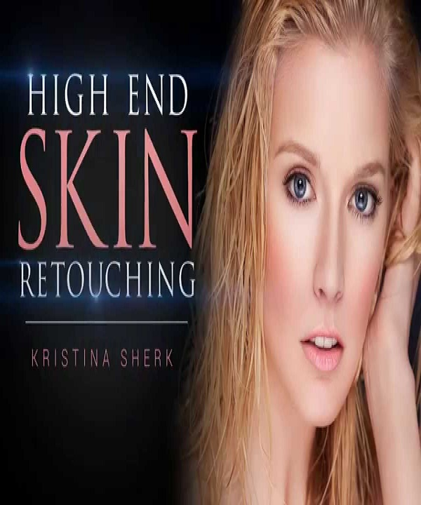كورس High End Skin Retouching - Start to Finish with Kristina Sherk