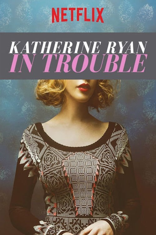 فيلم Katherine Ryan In Trouble 2017 مترجم