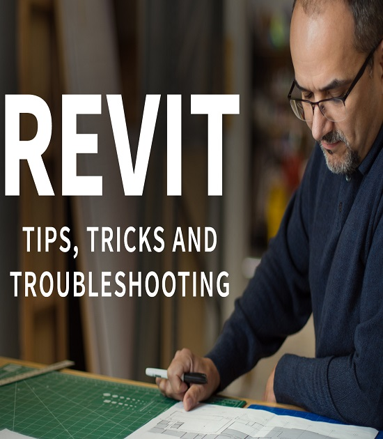 كورس LEARNING REVIT TIPS TRICKS AND TROUBLESHOOTING 2019