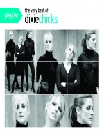 Dixie Chicks - Playlist: The Very Best of Dixie Chicks CD
