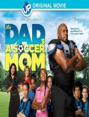 فيلم My Dad Is a soccer Mom 2014 مترجم