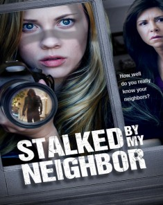 فيلم Stalked by My Neighbor 2015 مترجم