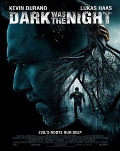 فيلم Dark Was the Night 2014 مترجم
