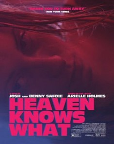 فيلم Heaven Knows What 2014 مترجم