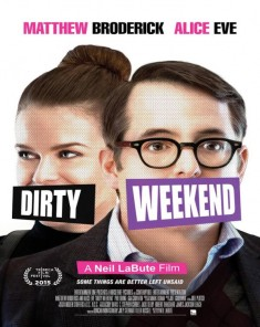 فيلم Dirty Weekend 2015 مترجم