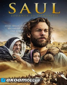 فيلم Saul The Journey to Damascus 2014 مترجم