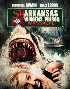فيلم Sharkansas Women's Prison Massacre 2015 مترجم