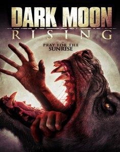 فيلم Dark Moon Rising 2015 مترجم