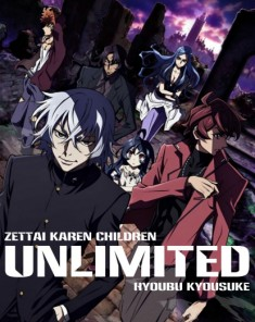 مسلسل الانمي Zettai Karen Children: The Unlimited - Hyoubu Kyousuke مترجم