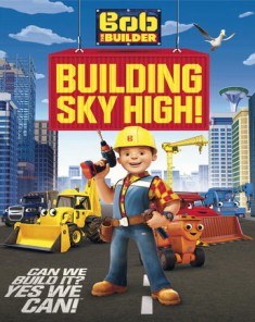 فيلم Bob The Builder: Building Sky High! 2016 مترجم