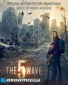 الـ SoundTrack لفيلم The 5th Wave 2016