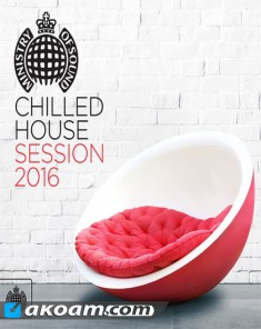 البوم Ministry Of Sound بعنوان Chilled House Session