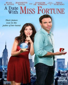 فيلم A Date with Miss Fortune 2015 مترجم