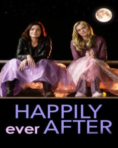 فيلم Happily Ever After 2016 مترجم