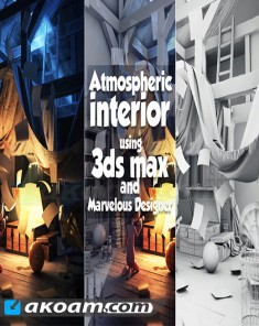 كورس Atmospheric interior using 3ds max and Marvelous Designer