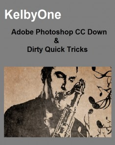 كورس Adobe Photoshop CC Down & Dirty Quick Tricks