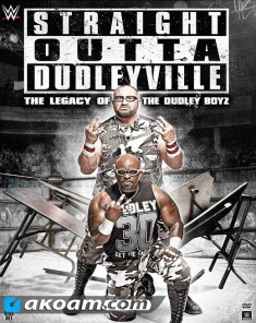 هوم فيديو WWE Straight Outta Dudleyville - The Legacy Of The Dudley Boyz