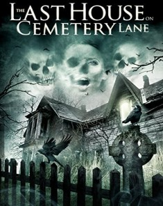 فيلم The Last House on Cemetery Lane 2015 مترجم