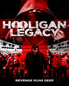 فيلم Hooligan Legacy 2016 مترجم