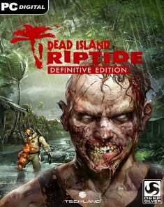 لعبة Dead Island: Riptide Definitive Edition بكراك CODEX