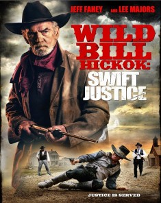 فيلم Wild Bill Hickok: Swift Justice 2015 مترجم