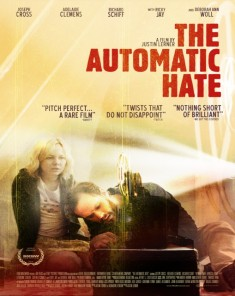 فيلم The Automatic Hate 2015 مترجم
