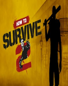 لعبة How to Survive 2 بكراك CODEX