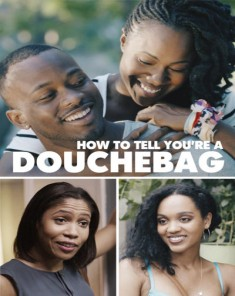 فيلم How To Tell Youre A Douchebag 2016 مترجم