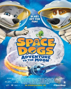 فيلم Space Dogs Adventure to the Moon 2016 مترجم