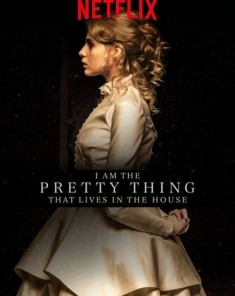 فيلم I Am The Pretty Thing That Lives In The House 2016 مترجم