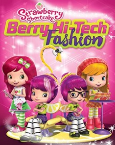 فيلم Strawberry Shortcake Berry Hi Tech 2016 مترجم