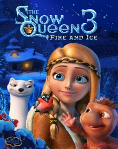 فيلم The Snow Queen 3: Fire and Ice 2016 مترجم