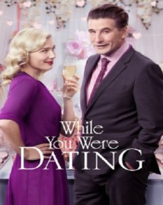 فيلم While You Were Dating 2017 مترجم