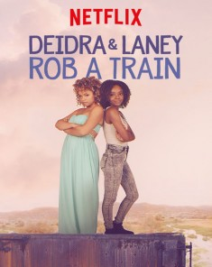 فيلم Deidra & Laney Rob a Train 2017 مترجم