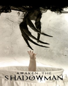 فيلم Awaken the Shadowman 2017 مترجم