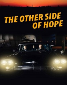 فيلم The Other Side of Hope  2017 مترجم