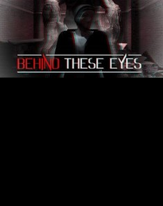 لعبة Behind These Eyes بكراك PLAZA