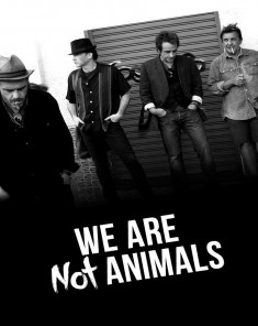فيلم We're No Animals 2013 مترجم