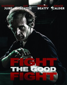 فيلم Fight The Good Fight 2017 مترجم