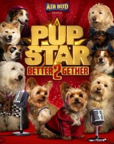 فيلم Pup Star: Better 2Gether 2017 مترجم