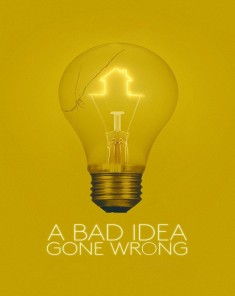 فيلم A Bad Idea Gone Wrong 2017 مترجم