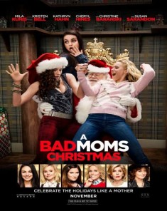فيلم A Bad Moms Christmas 2017 مترجم