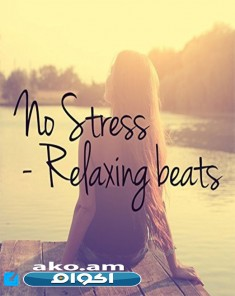 No Stress Relaxing Beats 2018