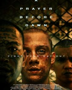 فيلم A Prayer Before Dawn 2017 مترجم
