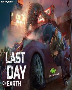 لعبة Last Day on Earth Survival للأندرويد