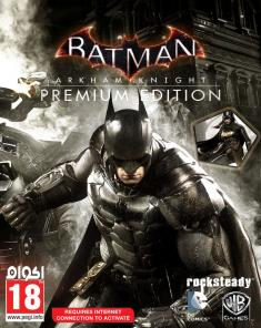 لعبة Batman Arkham Knight Premium Edition + All DLCs ريباك Fitgirl